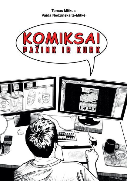 """Knygos apie komiksų kūrimą autorius T. Mitkus: """"Komiksai – visai nevaikiškas reikalas"""""""