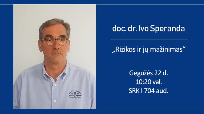 Vyks doc. dr. Ivo Sperandos paskaita