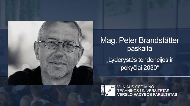 """Vyks Mag. Peter Brandstätter paskaita """"Lyderystės tendencijos ir pokyčiai 2030"""""""