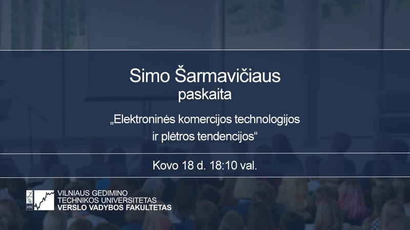 """El. prekybos platformos """"Gera dovana"""" vadovo Simo Šarmavičiaus vieša paskaita"""