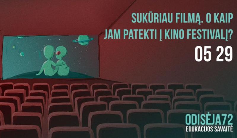 """Filmų kūrimo festivalis """"Odisėja72"""" – jau šią savaitę"""