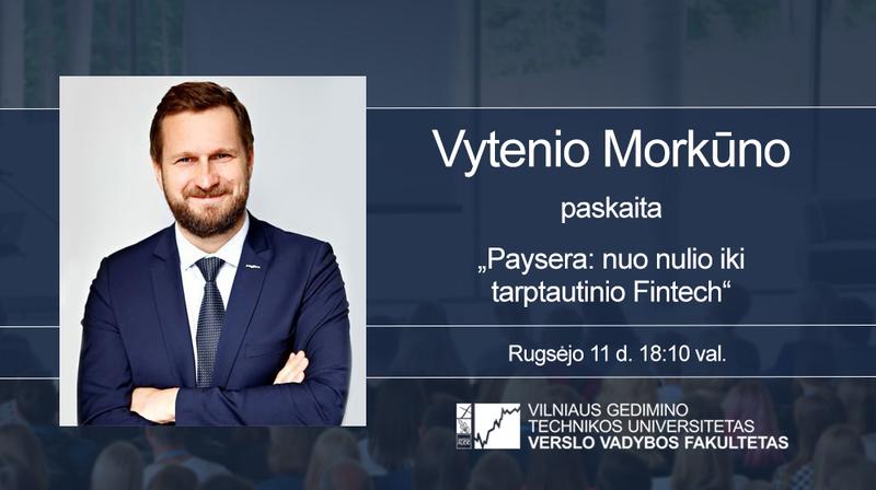 """Vyks """"Paysera LT"""" generalinio direktoriaus Vytenio Morkūno paskaita"""