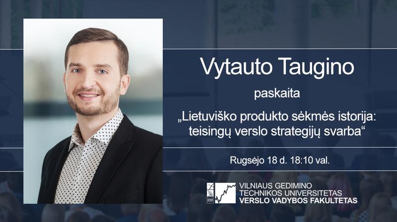 Lietuviško produkto sėkmės istorija: teisingų verslo strategijų svarba