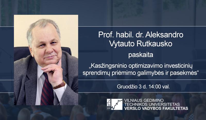 Prof. habil. dr. Aleksandro Vytauto Rutkausko paskaita