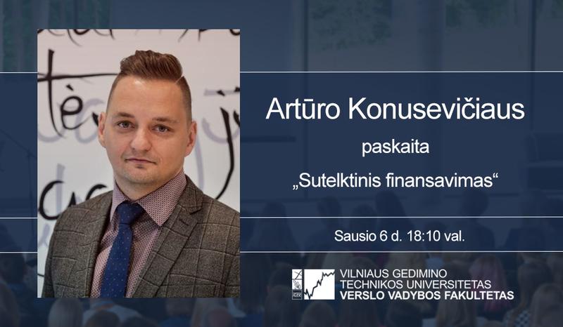 """Vyks Artūro Konusevičiaus paskaita """"Sutelktinis finansavimas"""""""