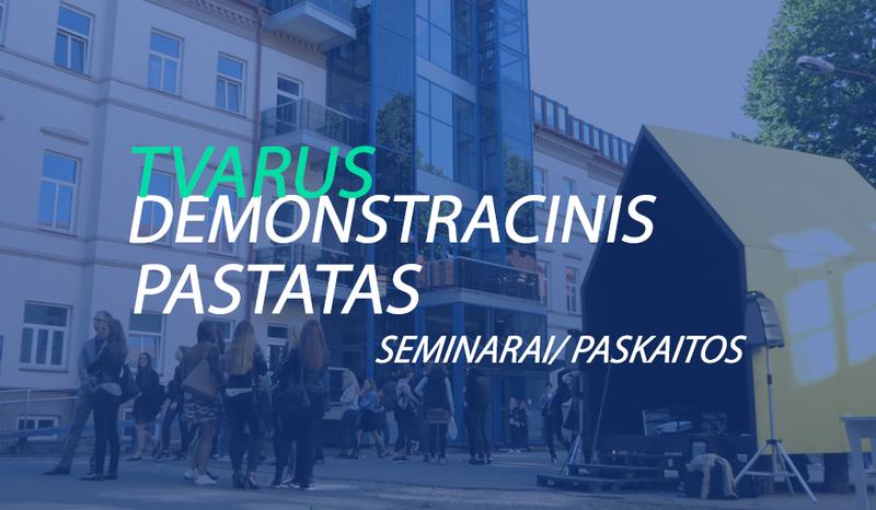 """Kviečiame į atvirus """"Tvarus demonstracinio pastato"""" seminarus"""