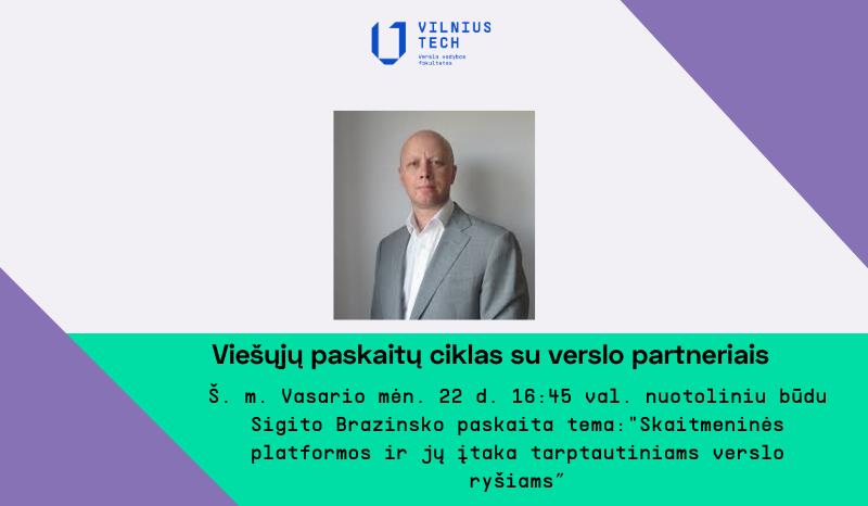 """Viešųjų paskaitų ciklas su verslo partneriais: """"Skaitmeninės platformos ir jų įtaka tarptautiniams verslo ryšiams"""""""