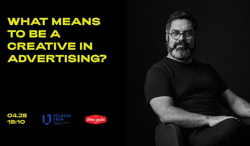 """Kviečiame į atvirą paskaitą """"What means to be creative in advertising?"""""""