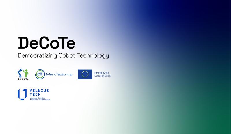"""Kviečiame dalyvauti EIT Manufacturing projekte """"DeCoTe"""""""