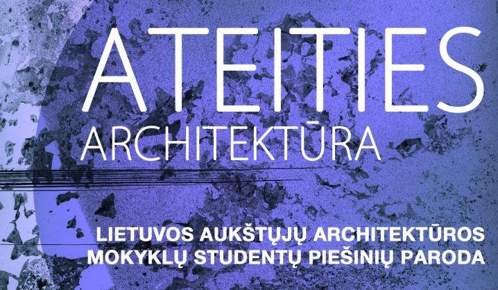 """Lietuvos architektų sąjungoje atidaroma paroda """"Ateities architektūra"""""""