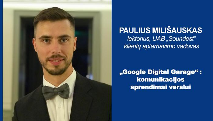 Skaitmeninės rinkodaros eksperto Pauliaus Milišausko vieša paskaita