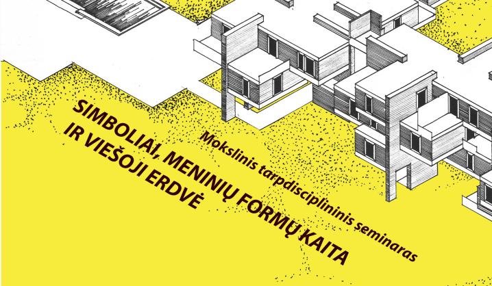 """Kviečiame į seminarą """"Simboliai, meninių formų kaita ir viešoji erdvė"""""""
